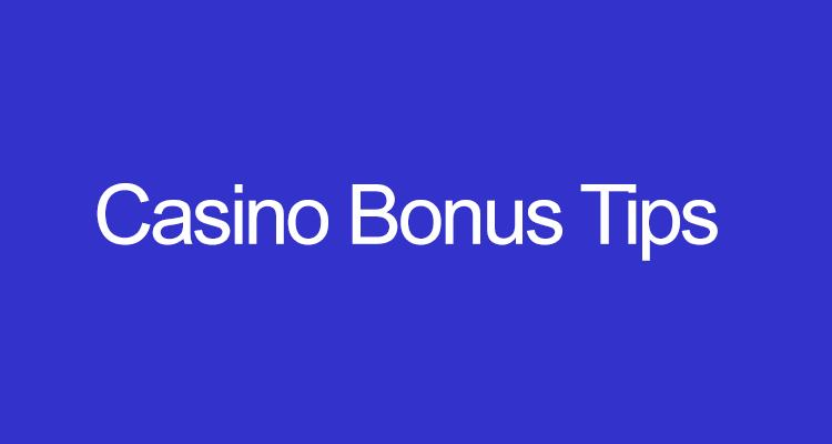 Casino Bonus Tips